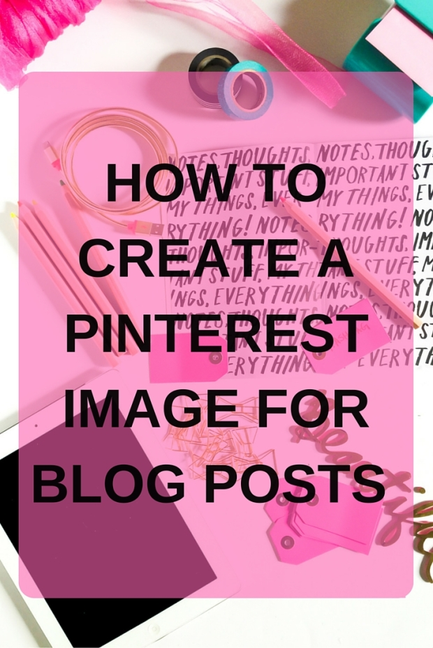 HOW TO CREATE A PINTEREST MAGE FOR BLOG POSTS